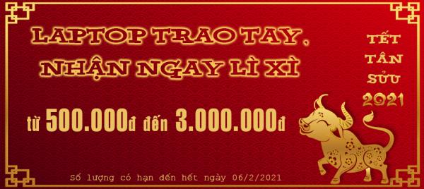 KM Tet 2021 - LAPTOP TRAO TAY, NHAN NGAY LI XI